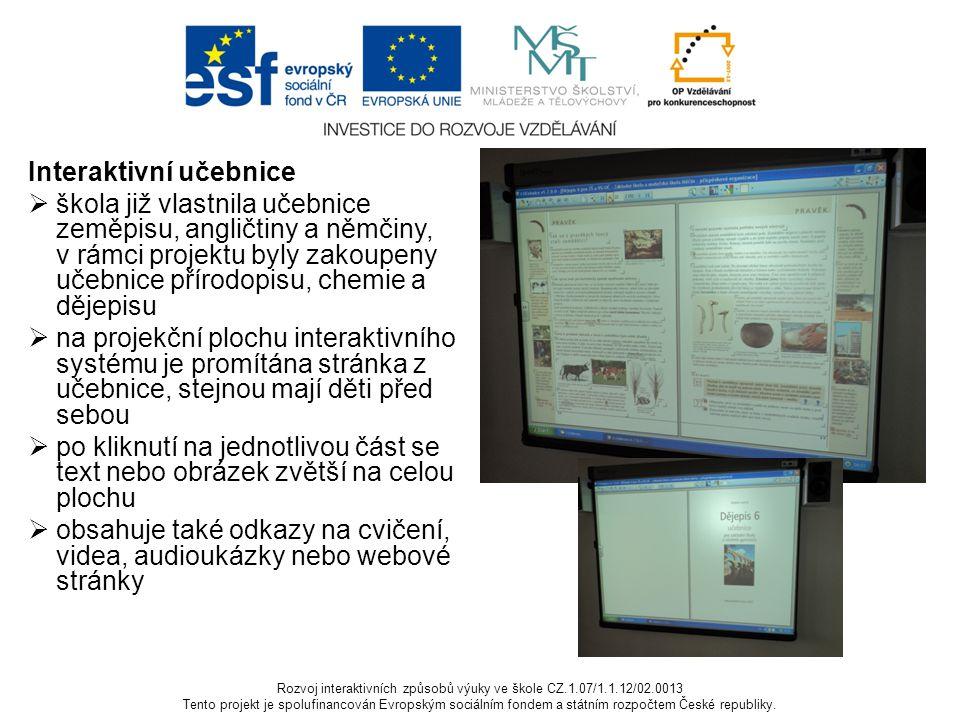Rozvoj interaktivních způsobů výuky ve škole CZ.1.07/1.1.12/02.0013 Tento projekt je spolufinancován Evropským sociálním fondem a státním rozpočtem Če