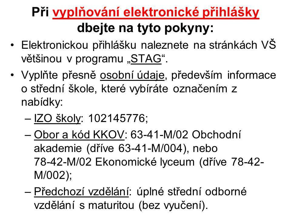 """Při vyplňování elektronické přihlášky dbejte na tyto pokyny: Elektronickou přihlášku naleznete na stránkách VŠ většinou v programu """"STAG"""". Vyplňte pře"""
