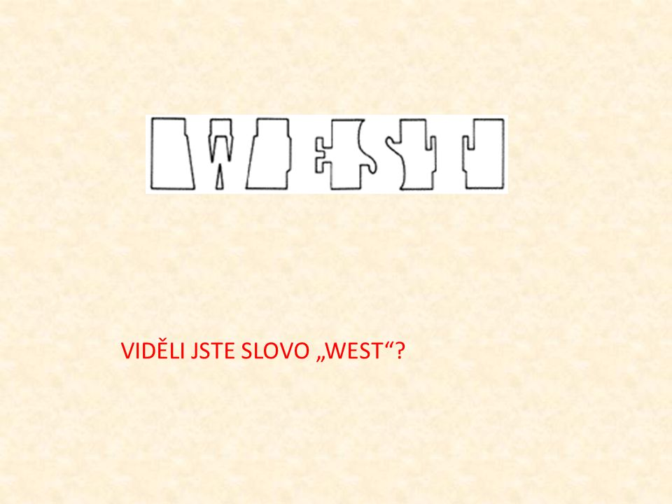 """VIDĚLI JSTE SLOVO """"WEST""""?"""