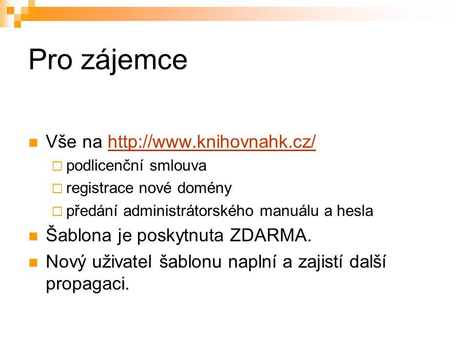 Pro zájemce Vše na http://www.knihovnahk.cz/http://www.knihovnahk.cz/  podlicenční smlouva  registrace nové domény  předání administrátorského manu
