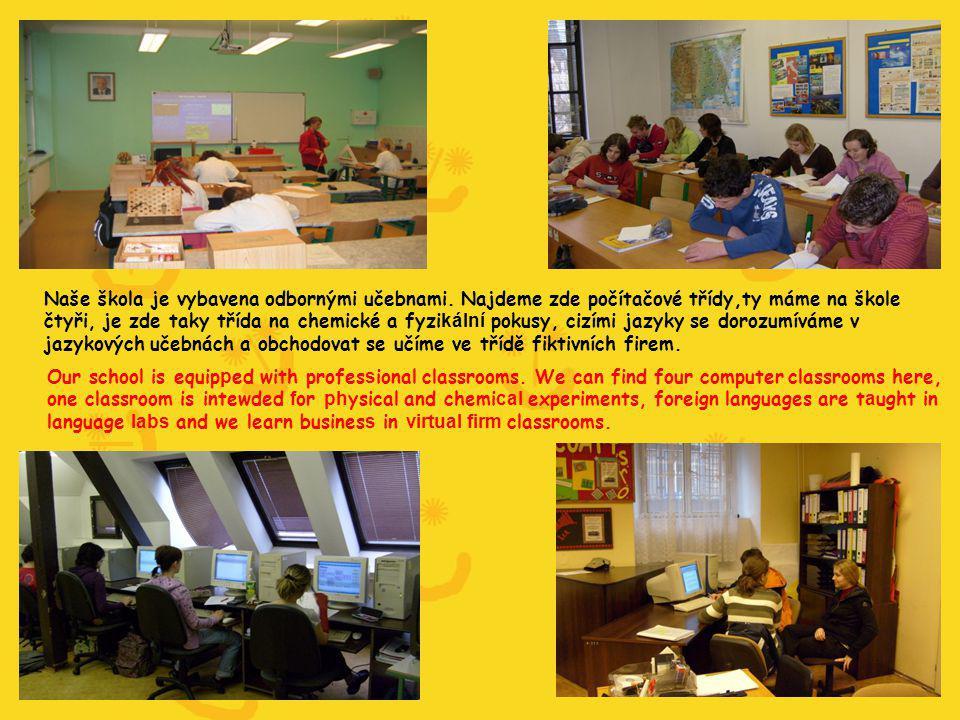 Naše škola je vybavena odbornými učebnami.