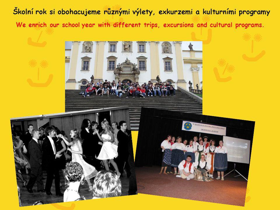 Školní rok si obohacujeme různými výlety, exkurzemi a kulturními programy We enrich our school year with different trips, excursions and cultural programs.