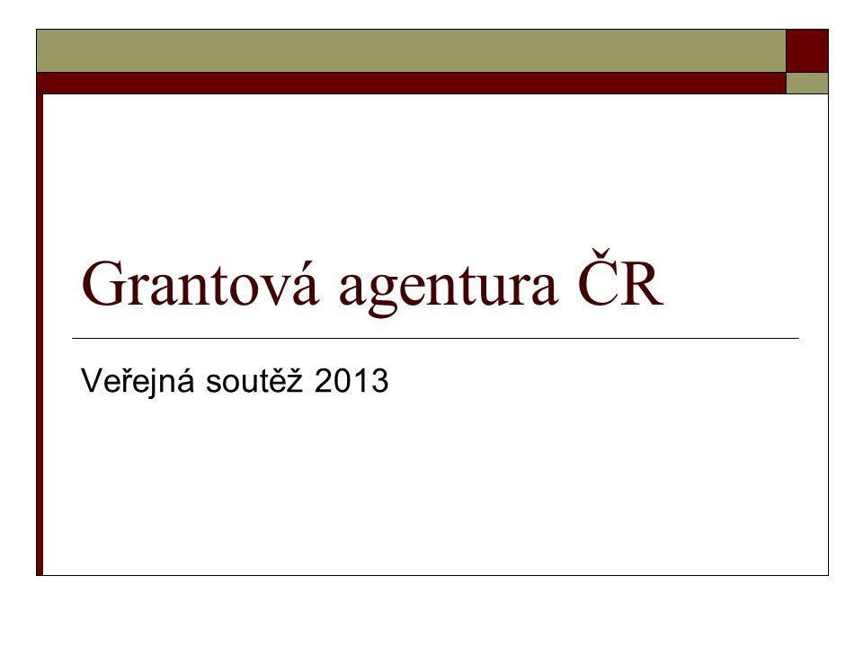 Grantová agentura ČR Veřejná soutěž 2013