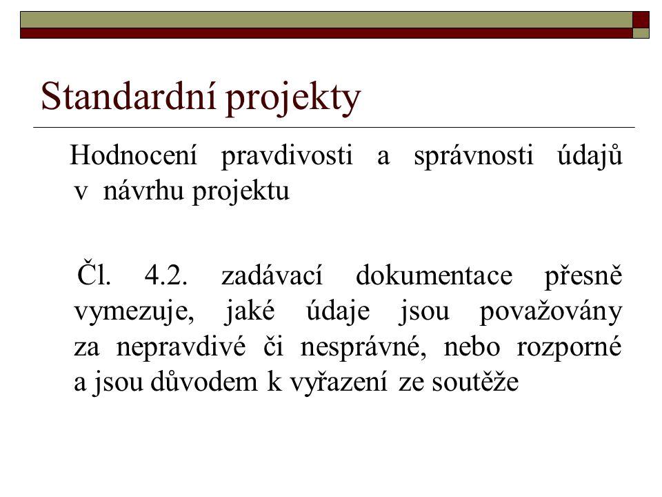 Standardní projekty Hodnocení pravdivosti a správnosti údajů v návrhu projektu Čl.