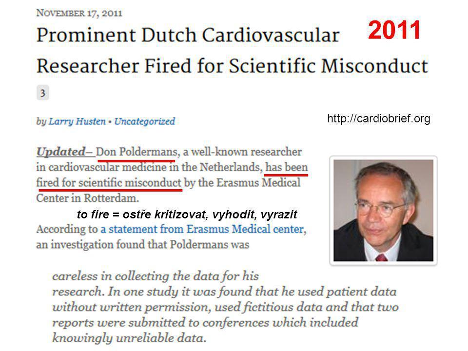 2011 http://cardiobrief.org to fire = ostře kritizovat, vyhodit, vyrazit