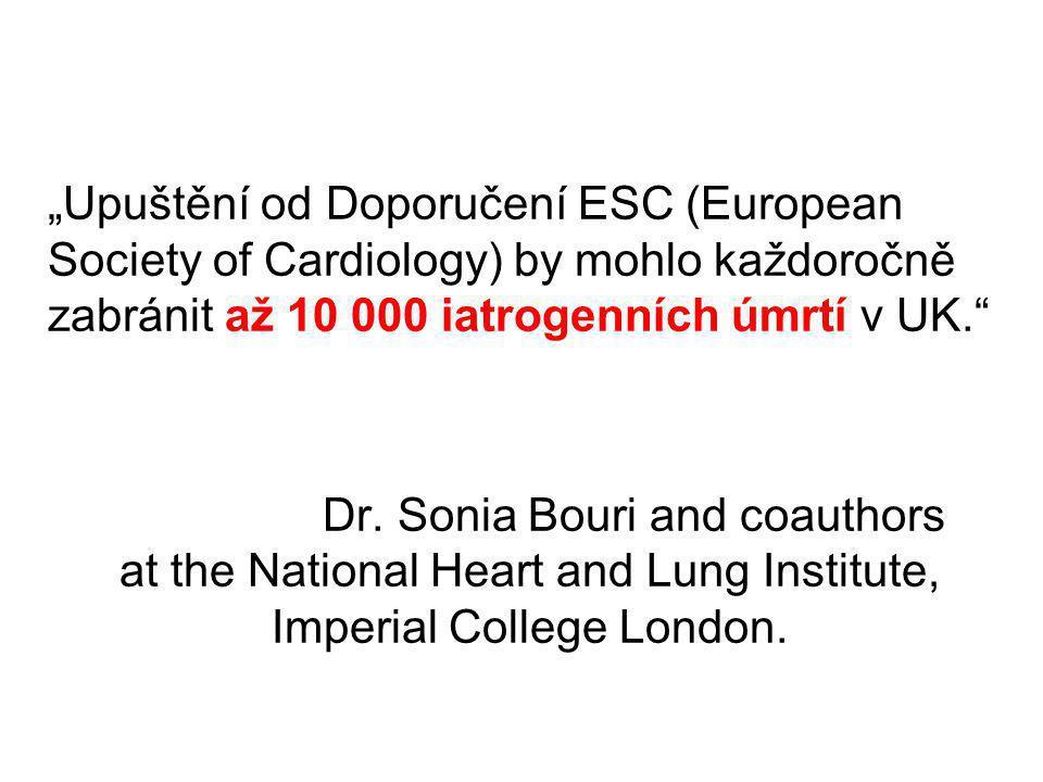 """""""Upuštění od Doporučení ESC (European Society of Cardiology) by mohlo každoročně zabránit až 10 000 iatrogenních úmrtí v UK."""" Dr. Sonia Bouri and coau"""