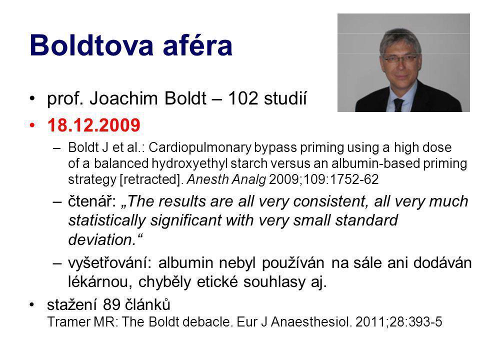 Boldtova aféra prof. Joachim Boldt – 102 studií 18.12.2009 –Boldt J et al.: Cardiopulmonary bypass priming using a high dose of a balanced hydroxyethy