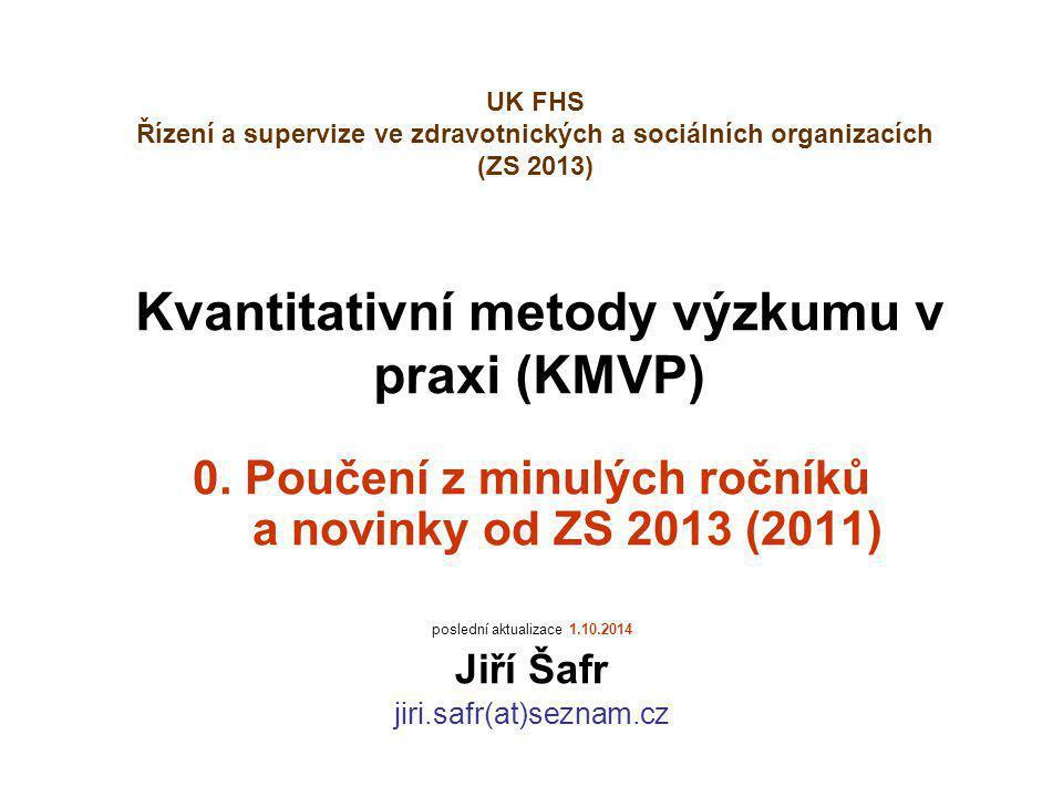 Kvantitativní metody výzkumu v praxi (KMVP) 0.