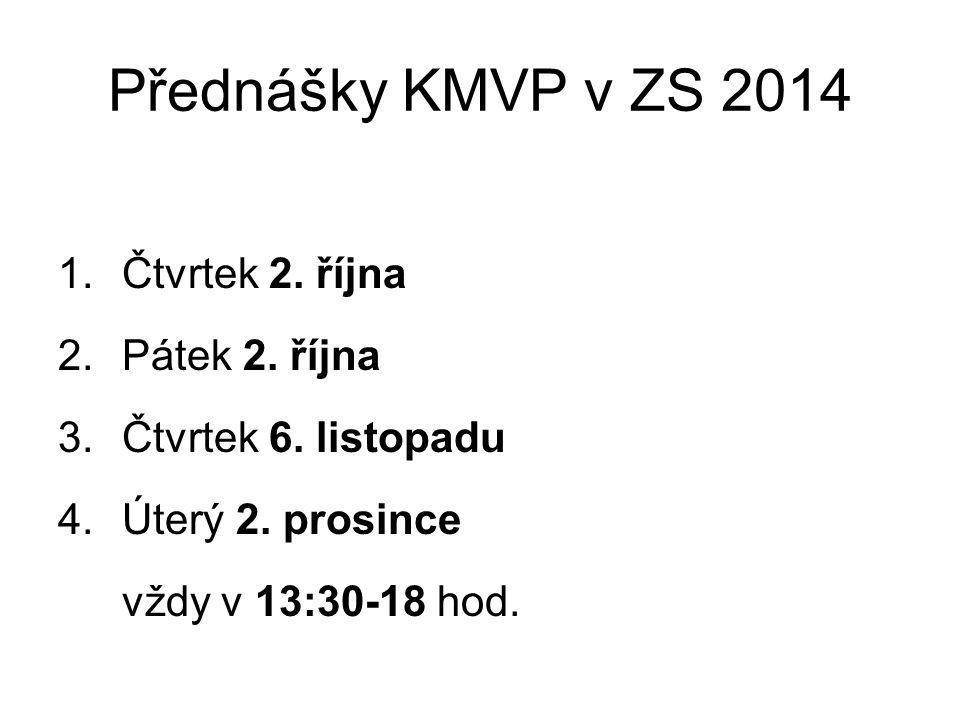 Přednášky KMVP v ZS 2014 1.Čtvrtek 2. října 2.Pátek 2.