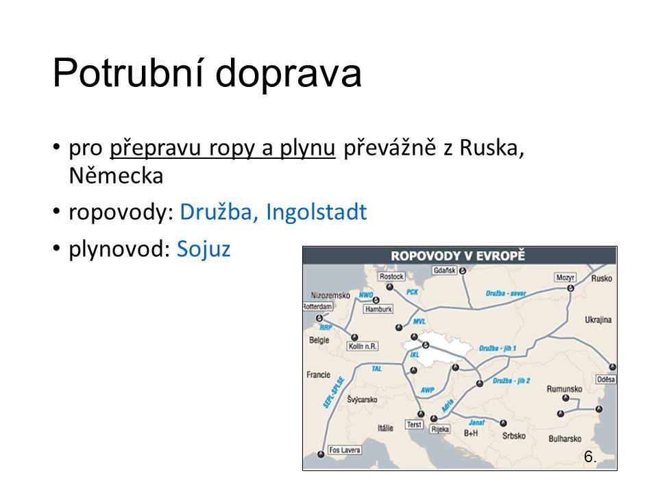 Potrubní doprava pro přepravu ropy a plynu převážně z Ruska, Německa ropovody: Družba, Ingolstadt plynovod: Sojuz 6.
