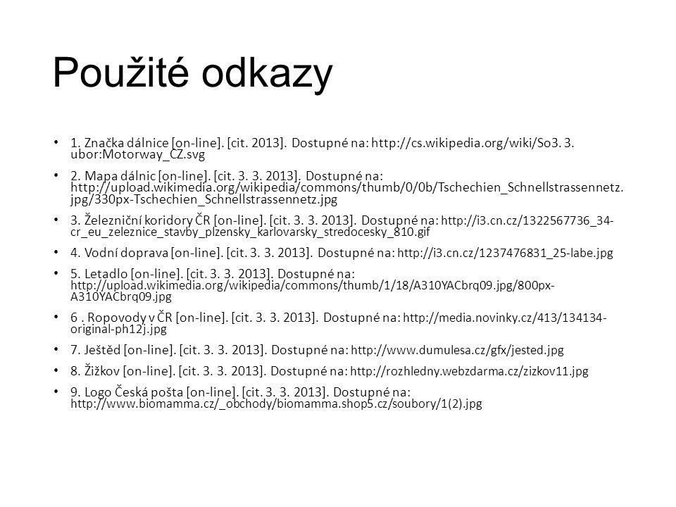 Použité odkazy 1. Značka dálnice [on-line]. [cit. 2013]. Dostupné na: http://cs.wikipedia.org/wiki/So3. 3. ubor:Motorway_CZ.svg 2. Mapa dálnic [on-lin