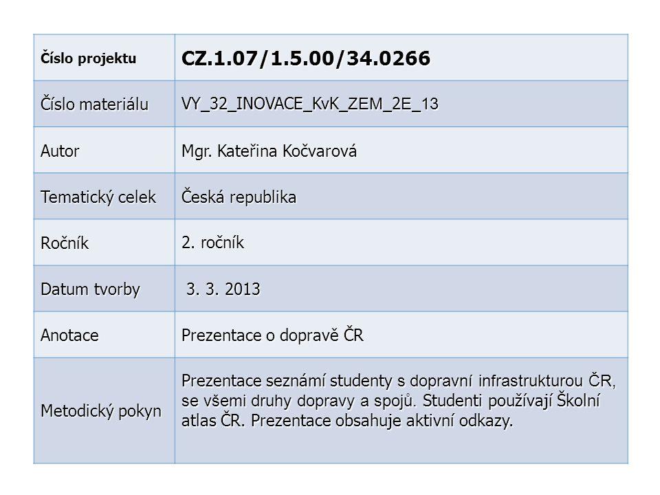 Číslo projektu CZ.1.07/1.5.00/34.0266 Číslo materiálu VY_32_INOVACE_KvK_ ZEM _2 E _ 13 Autor Mgr. Kateřina Kočvarová Tematický celek Česká republika R