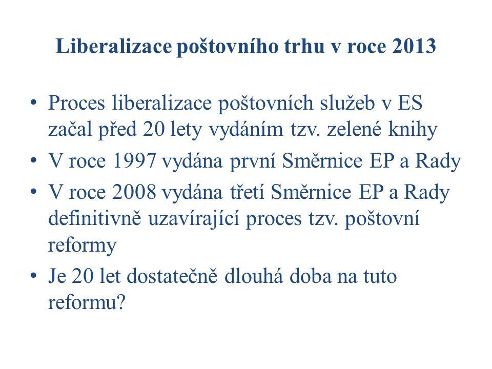 Liberalizace poštovního trhu v roce 2013 Proces liberalizace poštovních služeb v ES začal před 20 lety vydáním tzv.