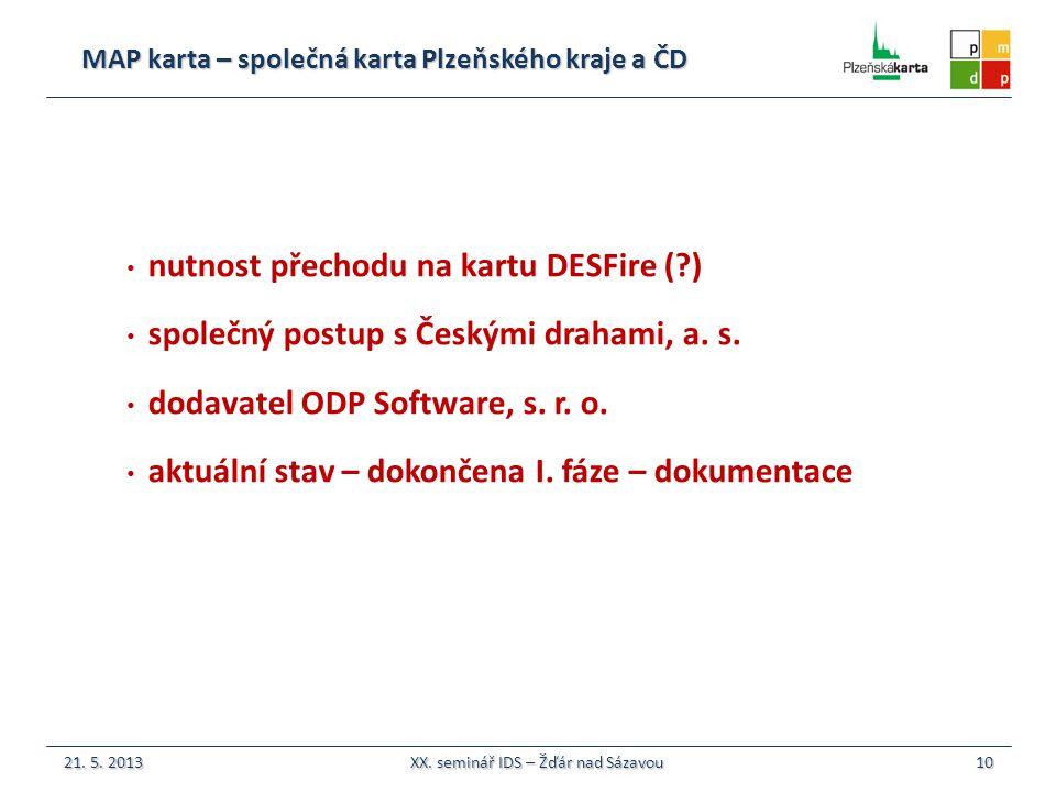 MAP karta – společná karta Plzeňského kraje a ČD 10 nutnost přechodu na kartu DESFire (?) společný postup s Českými drahami, a.