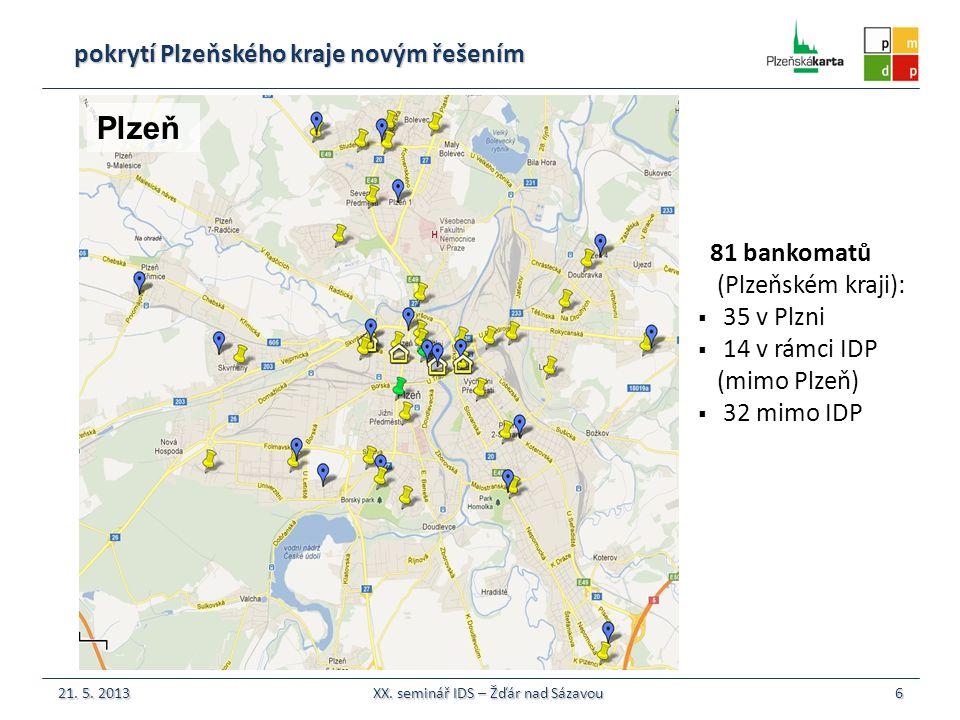 pokrytí Plzeňského kraje novým řešením 6 IDP 81 bankomatů (Plzeňském kraji):  35 v Plzni  14 v rámci IDP (mimo Plzeň)  32 mimo IDP Plzeň 21.