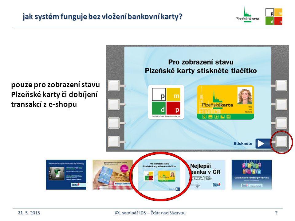 jak systém funguje bez vložení bankovní karty.