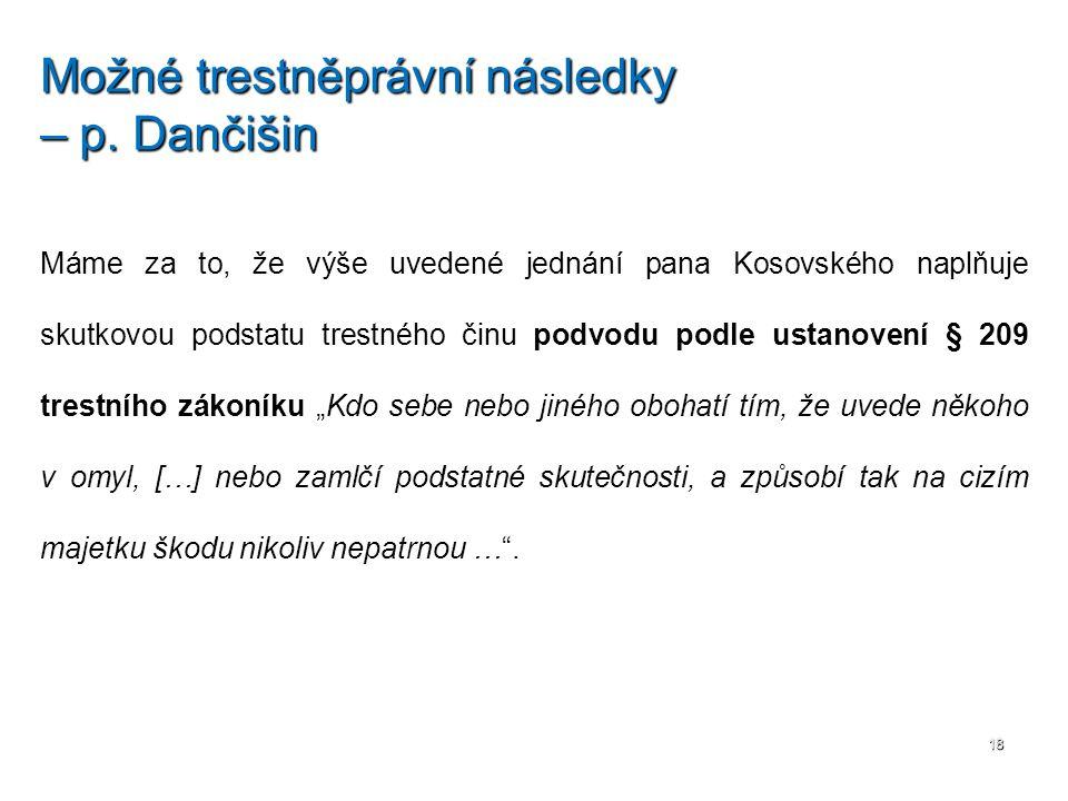 """Máme za to, že výše uvedené jednání pana Kosovského naplňuje skutkovou podstatu trestného činu podvodu podle ustanovení § 209 trestního zákoníku """"Kdo"""