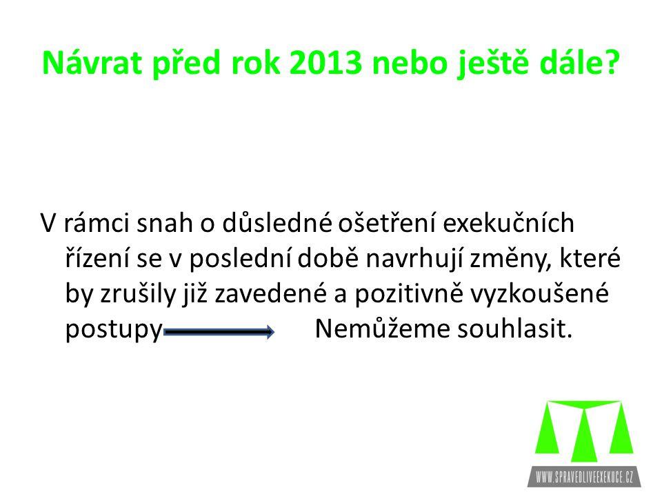 Návrat před rok 2013 nebo ještě dále.
