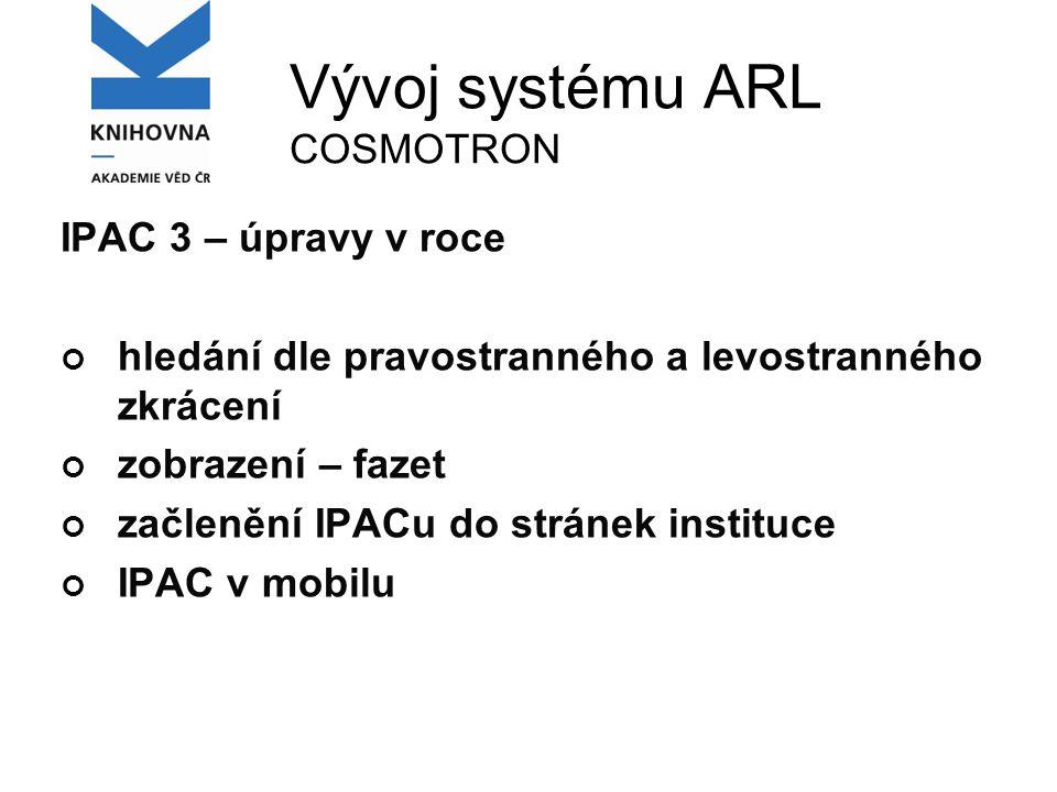 Vývoj systému ARL COSMOTRON IPAC 3 – úpravy v roce hledání dle pravostranného a levostranného zkrácení zobrazení – fazet začlenění IPACu do stránek instituce IPAC v mobilu