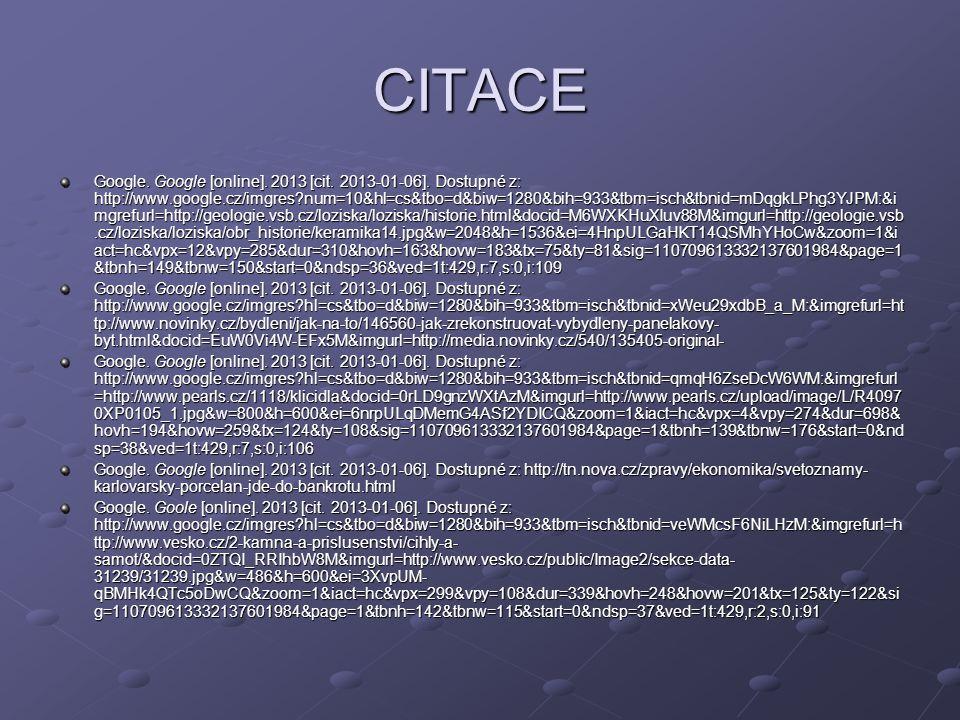 CITACE Google. Google [online]. 2013 [cit. 2013-01-06]. Dostupné z: http://www.google.cz/imgres?num=10&hl=cs&tbo=d&biw=1280&bih=933&tbm=isch&tbnid=mDq