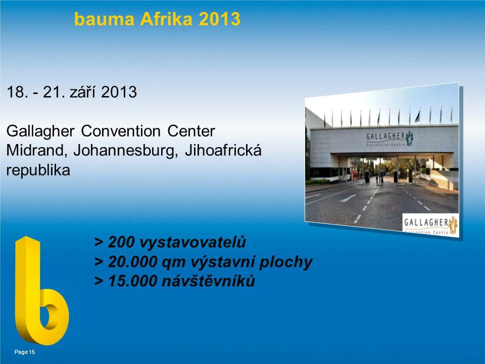 Page 15 bauma Afrika 2013 > 200 vystavovatelů > 20.000 qm výstavní plochy > 15.000 návštěvníků 18.