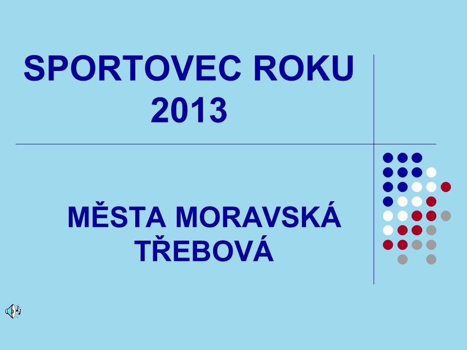 SPORTOVEC ROKU 2013 MĚSTA MORAVSKÁ TŘEBOVÁ