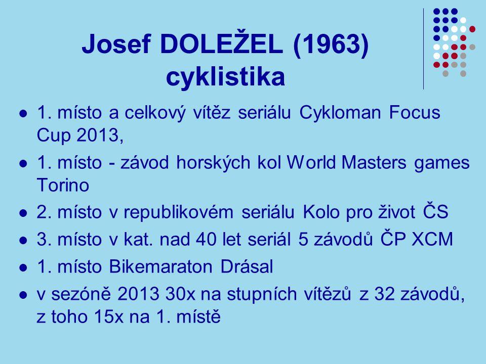 Josef DOLEŽEL (1963) cyklistika 1.místo a celkový vítěz seriálu Cykloman Focus Cup 2013, 1.