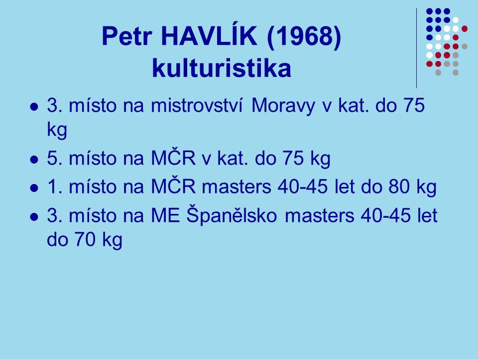 Petr HAVLÍK (1968) kulturistika 3.místo na mistrovství Moravy v kat.