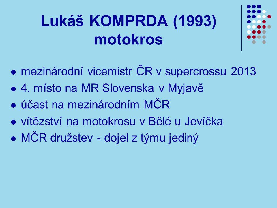 Lukáš KOMPRDA (1993) motokros mezinárodní vicemistr ČR v supercrossu 2013 4.