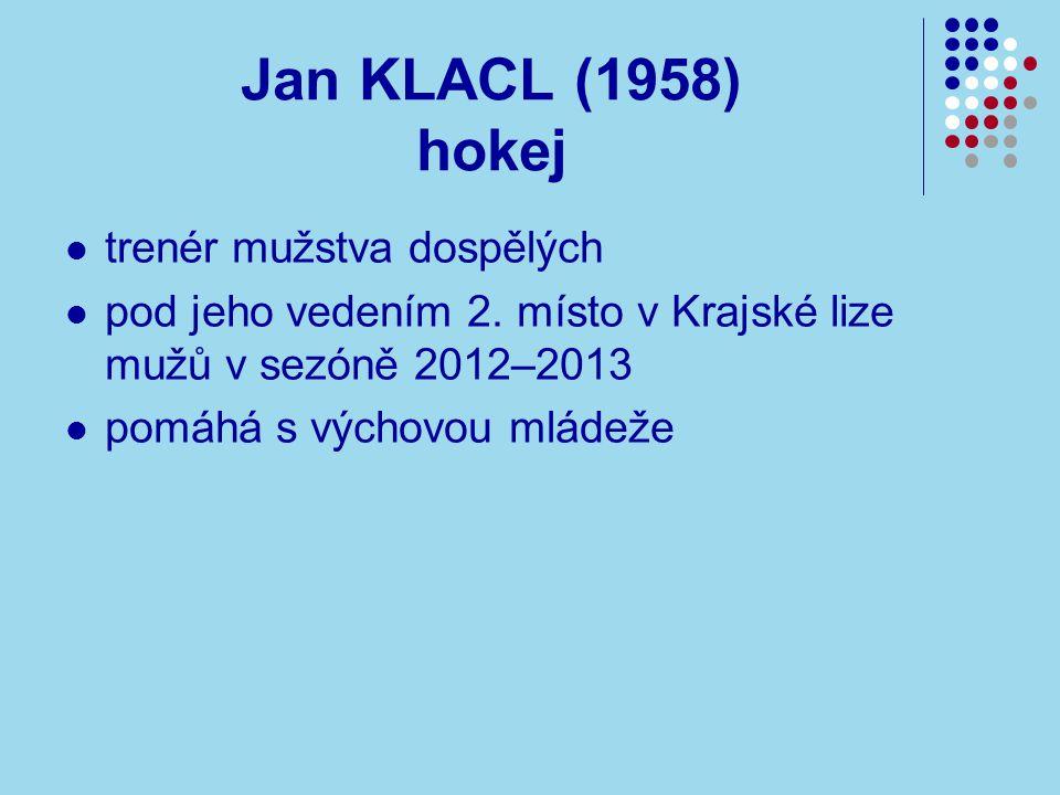 Jan KLACL (1958) hokej trenér mužstva dospělých pod jeho vedením 2.