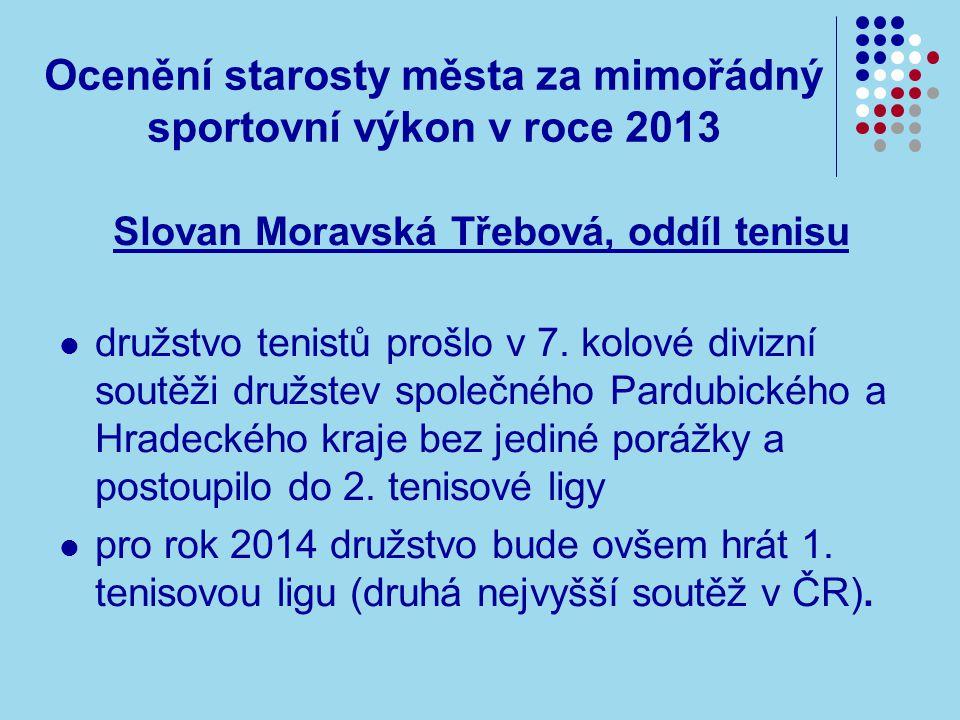 Ocenění starosty města za mimořádný sportovní výkon v roce 2013 Slovan Moravská Třebová, oddíl tenisu družstvo tenistů prošlo v 7.