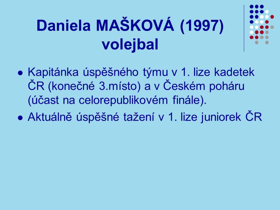 Daniela MAŠKOVÁ (1997) volejbal Kapitánka úspěšného týmu v 1.