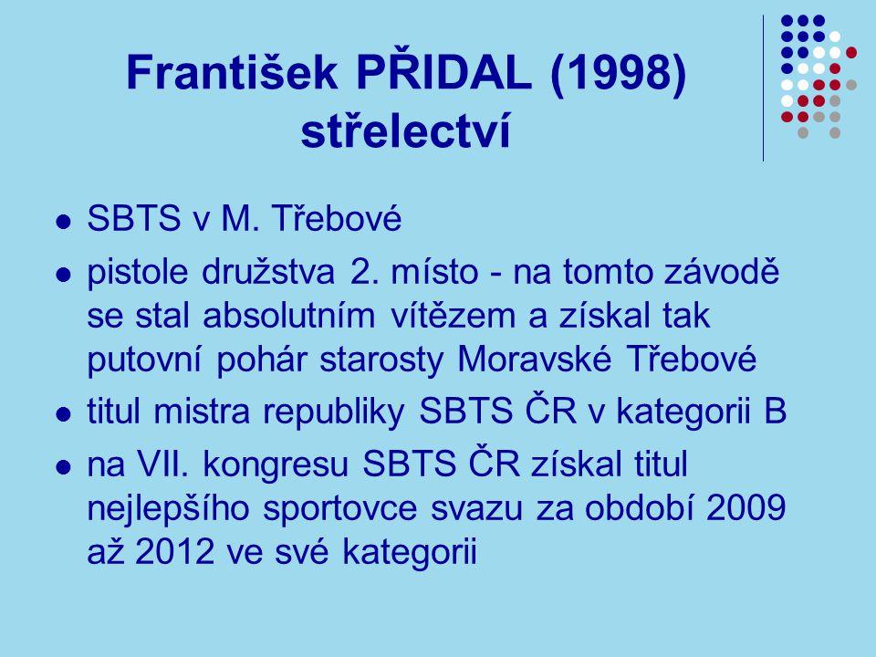 František PŘIDAL (1998) střelectví SBTS v M.Třebové pistole družstva 2.