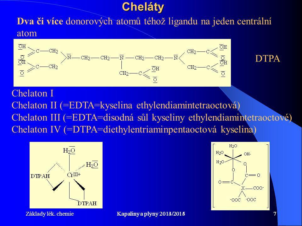 Základy lék. chemieKapaliny a plyny 2014/20157Kapaliny a plyny 2013/20147Cheláty Chelaton I Chelaton II (=EDTA=kyselina ethylendiamintetraoctová) Chel