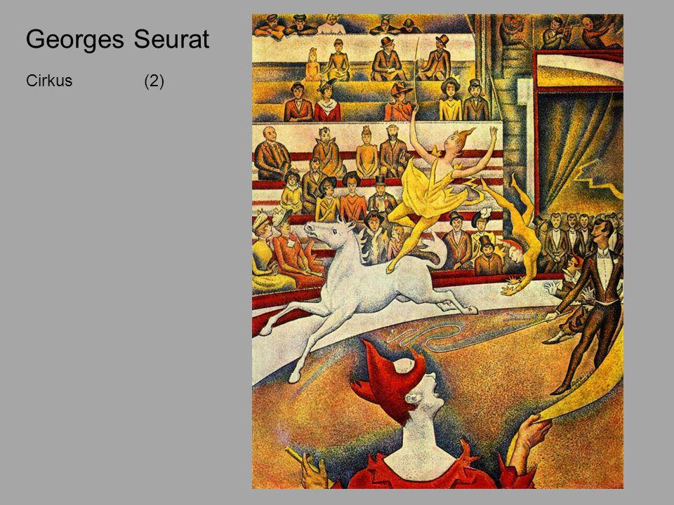 Cirkus (1890 – 1891) [2] Georges Seurat Cirkus (2)