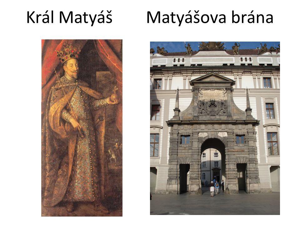 Král MatyášMatyášova brána