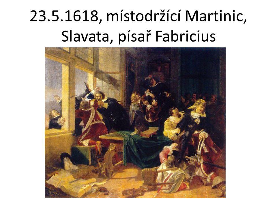 23.5.1618, místodržící Martinic, Slavata, písař Fabricius