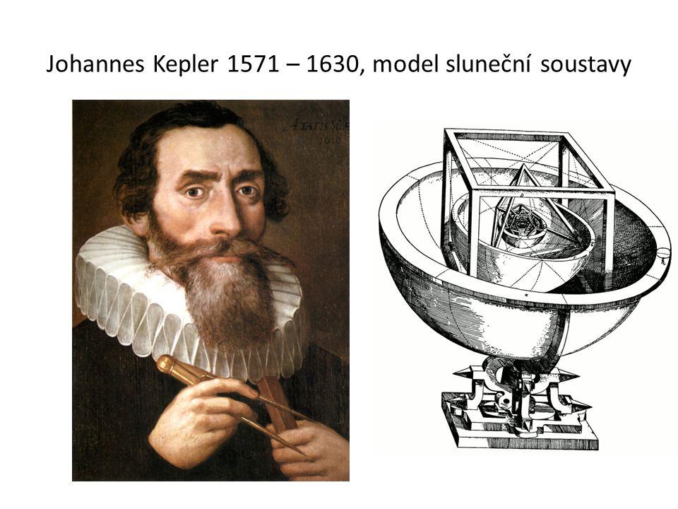 Johannes Kepler 1571 – 1630, model sluneční soustavy