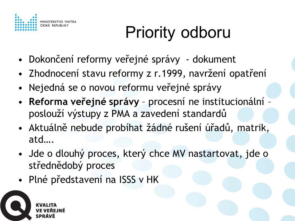 Priority odboru Dokončení reformy veřejné správy - dokument Zhodnocení stavu reformy z r.1999, navržení opatření Nejedná se o novou reformu veřejné sp