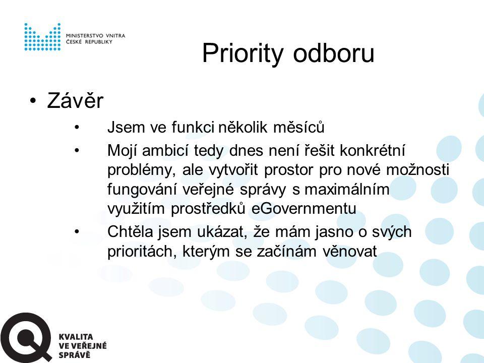 Priority odboru Závěr Jsem ve funkci několik měsíců Mojí ambicí tedy dnes není řešit konkrétní problémy, ale vytvořit prostor pro nové možnosti fungov