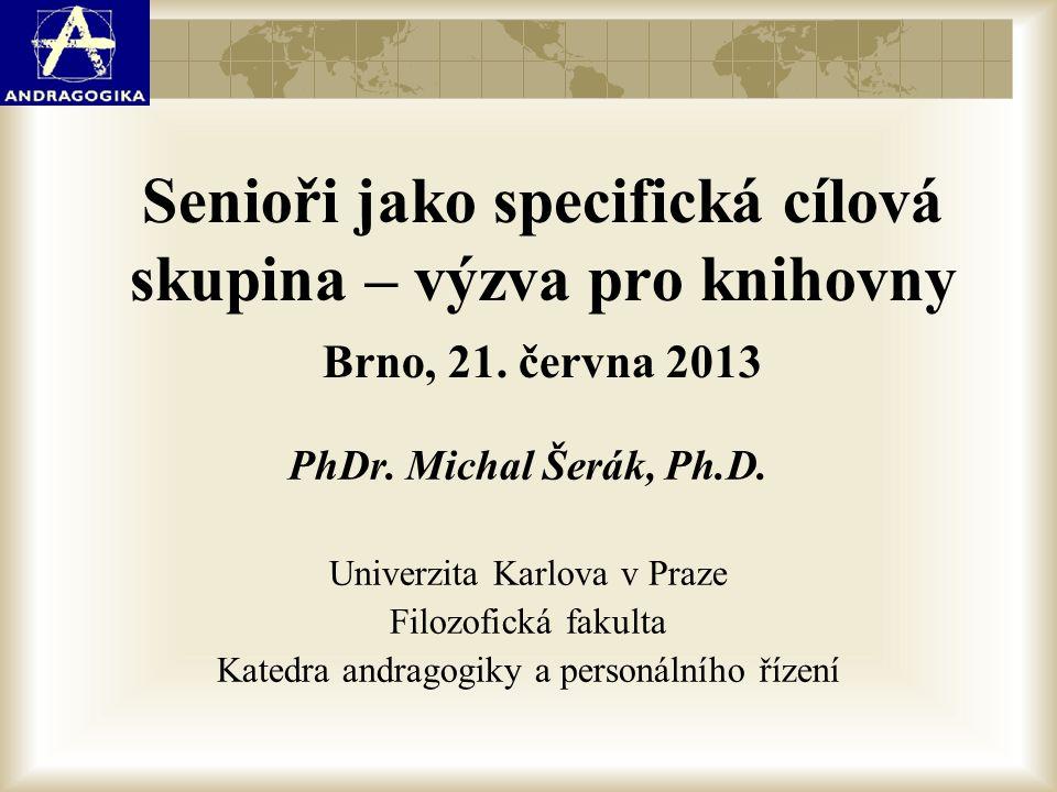 Senioři jako specifická cílová skupina – výzva pro knihovny Brno, 21.