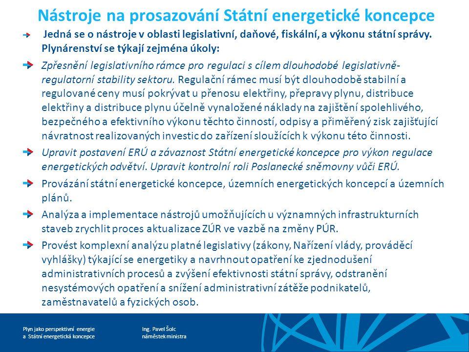Ing. Pavel Šolc náměstek ministra Plyn jako perspektivní energie a Státní energetická koncepce Nástroje na prosazování Státní energetické koncepce Jed