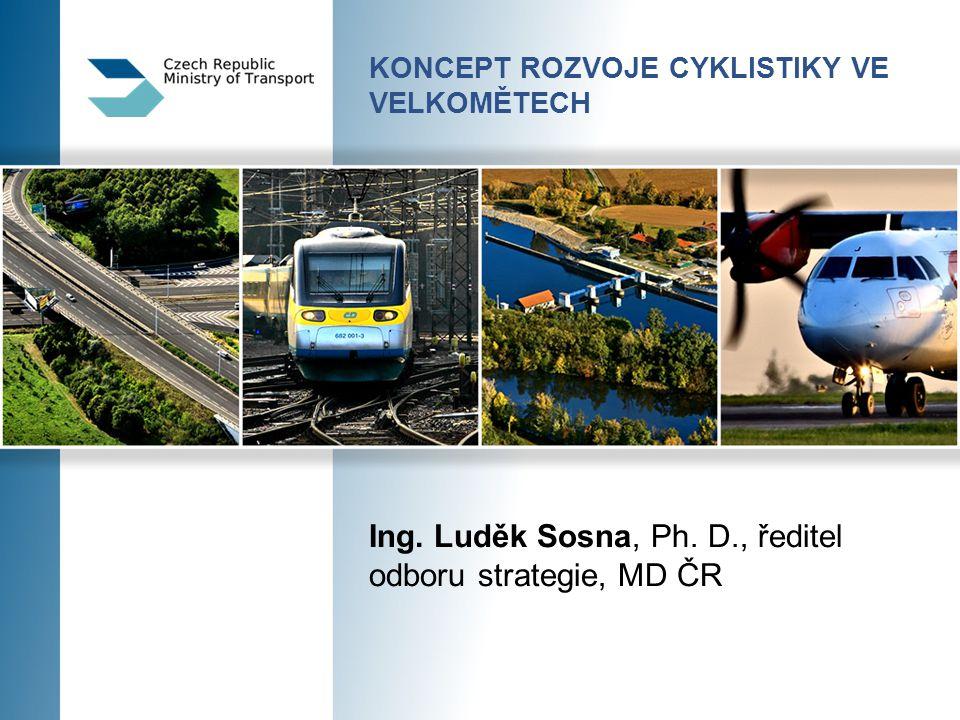 2 STÁTNÍ PODPORA cyklistické dopravě Cyklostrategie 2013 3.