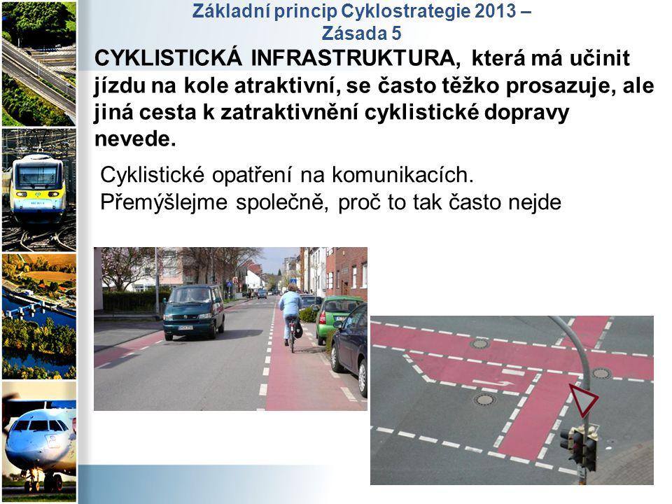 CYKLISTICKÁ INFRASTRUKTURA, která má učinit jízdu na kole atraktivní, se často těžko prosazuje, ale jiná cesta k zatraktivnění cyklistické dopravy nev