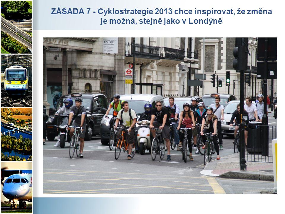 ZÁSADA 7 - Cyklostrategie 2013 chce inspirovat, že změna je možná, stejně jako v Londýně