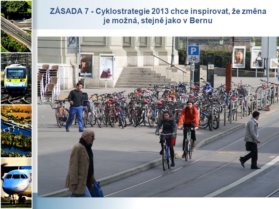 ZÁSADA 7 - Cyklostrategie 2013 chce inspirovat, že změna je možná, stejně jako v Bernu