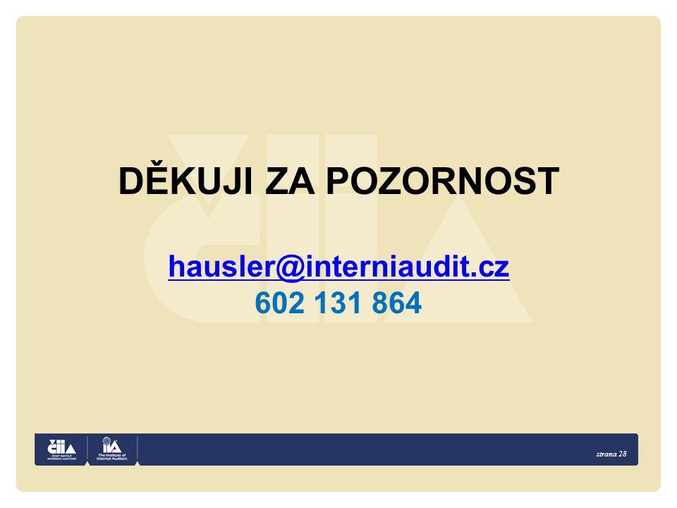 strana 28 DĚKUJI ZA POZORNOST hausler@interniaudit.cz 602 131 864