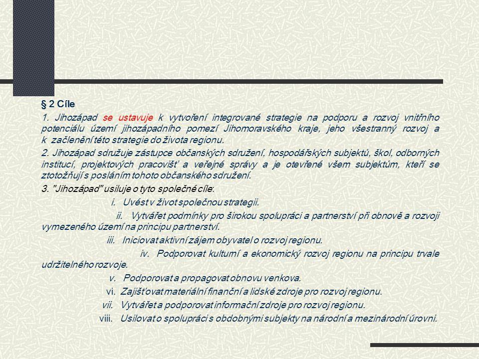 § 2 Cíle 1. Jihozápad se ustavuje k vytvoření integrované strategie na podporu a rozvoj vnitřního potenciálu území jihozápadního pomezí Jihomoravského