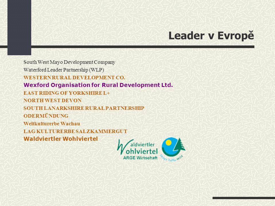 Leader v Evropě South West Mayo Development Company Waterford Leader Partnership (WLP) WESTERN RURAL DEVELOPMENT CO.