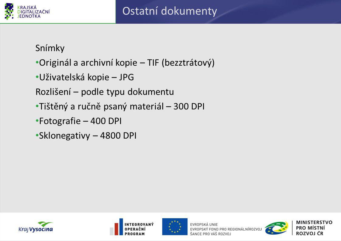 Ostatní dokumenty Snímky Originál a archivní kopie – TIF (bezztrátový) Uživatelská kopie – JPG Rozlišení – podle typu dokumentu Tištěný a ručně psaný